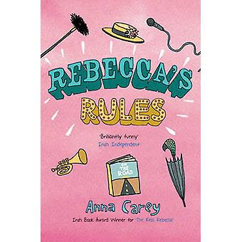 Rebecca's Rules by Anna Carey - 9781847173447 Book