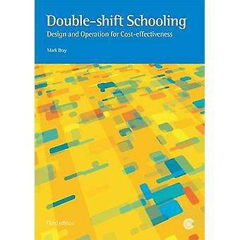 Double-Shift Schooling - Design and Operation for Cost-Effectiveness (
