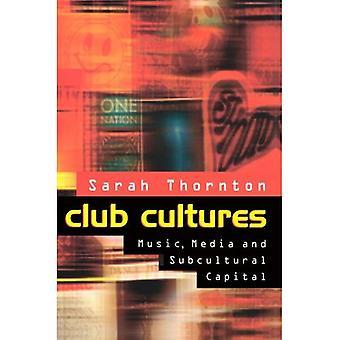Club Cultures: Musik, Media och subkulturella kapital