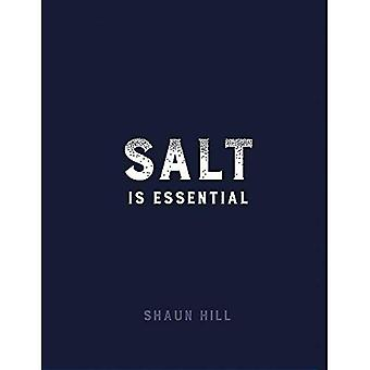Salt is Essential: and other things I have learned from 50 years at the stove