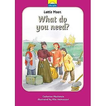 Lottie Moon: Wat heb je nodig? (Weinig licht)