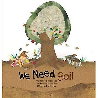 We Need Soil! (Science Storybooks)