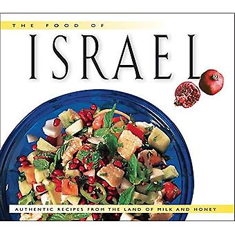 The Food of Israel : Authentic Recipes from the Land of Milk and Honey