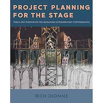 Project Planning for the Stage: Tools and Techniques� for Managing Extraordinary Performances