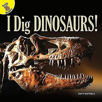 I Dig Dinosaurs! (Let's Find Out)