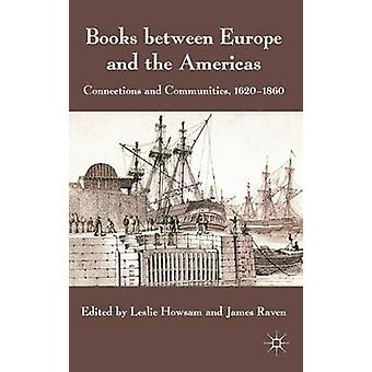 Books Between Europe and the Americas by Leslie Howsam & James Raven