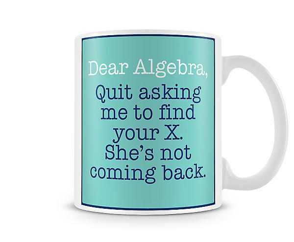 Decorative Writing Dear Algebra Printed Mug
