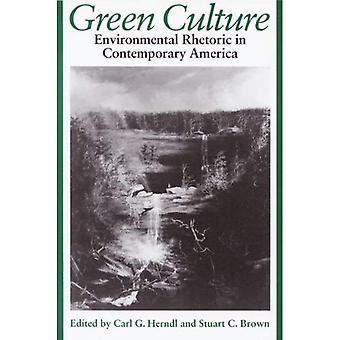 Green Culture: Environmental Rhetoric in Contemporary America