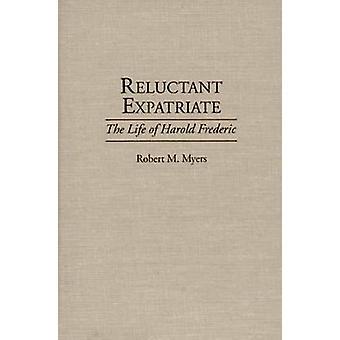 Espatriato riluttante la vita di Harold Frederic da Myers & Robert M.