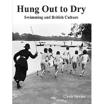 HUNG OUT TO DRY Swimming and British Culture by Ayriss & Chris