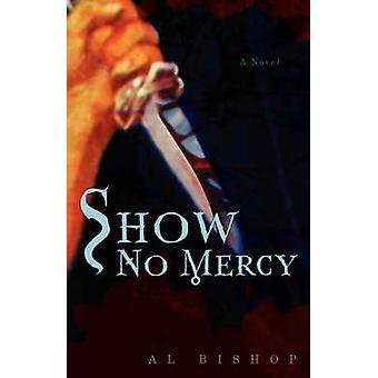 Vis ingen nåde af biskop & Al