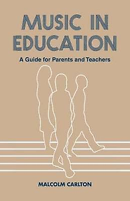 Music in Education A Guide for Parents and Teachers by voiturelton Malcolm