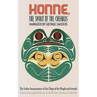 Honne andan i Chehalis indiska tolkningen av människor och djur av Sanders & George ursprung