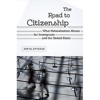 A estrada para a cidadania o naturalização significa para os imigrantes e os Estados Unidos por Aptekar & Sofya
