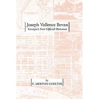 Joseph Vallence Bevan Georgias erste amtliche Historiker von Coulter & E. Merton