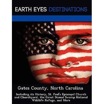 Gates County North Carolina inklusive dess historia St. Pauls Episcopal kyrka och kyrkogård den stora dystra Swamp National Wildlife Refuge och mer av Verne & Violette