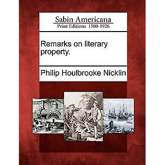 Remarks on literary property. by Nicklin & Philip Houlbrooke