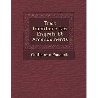 Trait lmentaire Des Engrais Et Amendements by Fouquet & Guillaume