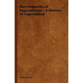 Encyclopaedia of Superstitions  A History of Superstition by Radford & M.