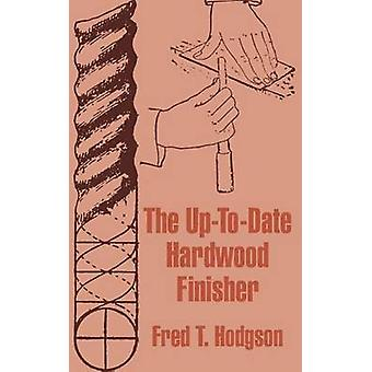 UpToDate Hardwood Finisher The by Hodgson & Fred T.
