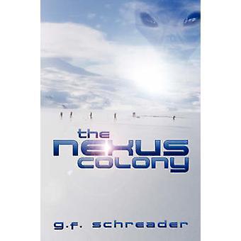 La Colonia Nexus por Schreader y G F