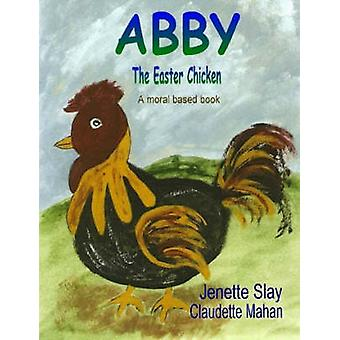 ABBY The Easter Chicken by SLAY & JENETTE