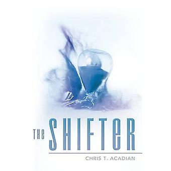 The Shifter by Acadian & Chris T.