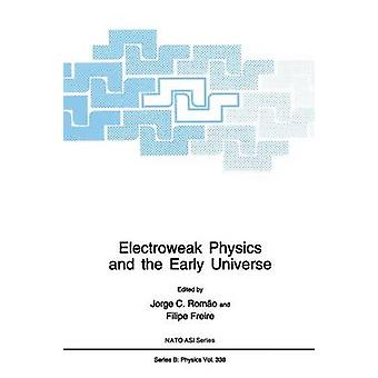 Electroweak Physics and the Early Universe by Romo & Jorge C.