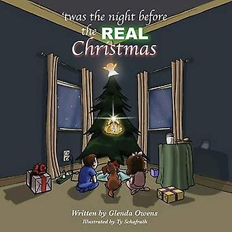 Twas the night before the REAL Christmas by Owens & Glenda