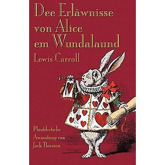 Dee Erlwnisse con Alice em Wundalaund Alices Adventures in Wonderland in Mennonite Low German by Carroll & Lewis