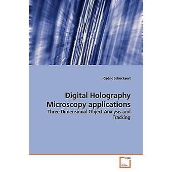 Digital Holography Microscopy applications by Schockaert & Cedric