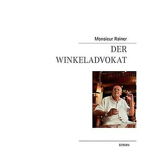 Der Winkeladvokat by Rainer & Monsieur