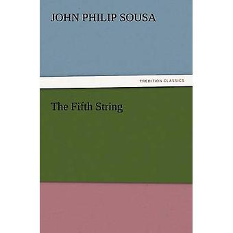 The Fifth String by Sousa & John Philip