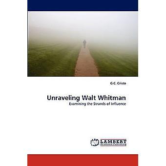 Unraveling Walt Whitman by Cristo & G.C.
