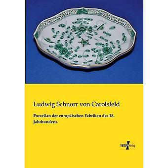 Porzellan der Europischen Gesteinsaufbereitung des 18. Jahrhunderts von Schnorr von Carolsfeld & Ludwig