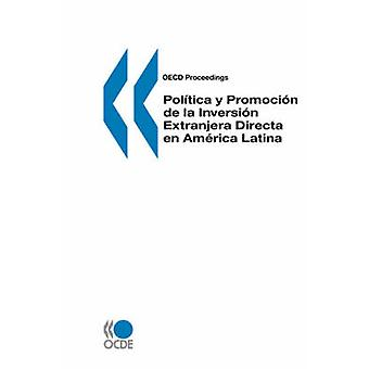 OECD sagen Poltica y Promocin de la Inversin Extranjera Directa da Amerika Latina af OECD. Udgivet af OECD Publishing