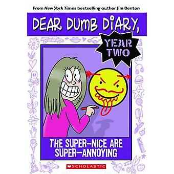 The Super-Nice Are Super-Annoying by Jim Benton - Jamie Kelly - 97805