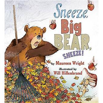 Sneeze - Big Bear - Sneeze! by Maureen Wright - Will Hillenbrand - 97