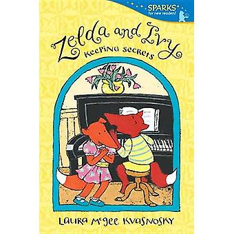 Zelda and Ivy - Keeping Secrets by Laura McGee Kvasnosky - Laura McGee