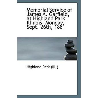 Memorial Service of James A. Garfield - at Highland Park - Illinois -