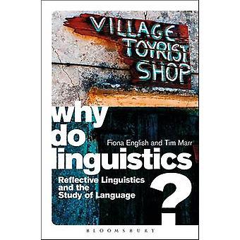 Why Do Linguistics? - Reflective Linguistics and the Study of Language