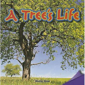 A Tree's Life by Wesley Snow - 9781477726280 Book