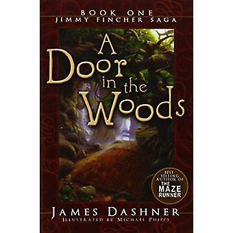 A Door in the Woods (The Jimmy Fincher Saga - Bk. 1) Book