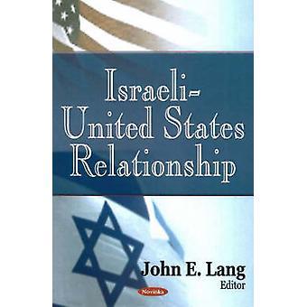 Israeli-United States Relationship by John E. Lang - 9781594546990 Bo