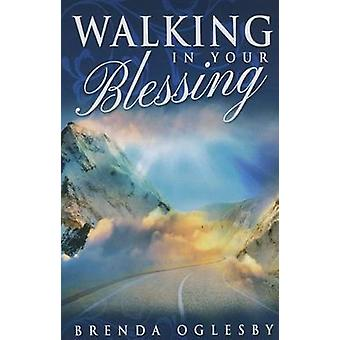 Walking in Your Blessing by Brenda Oglesby - 9781681646145 Book