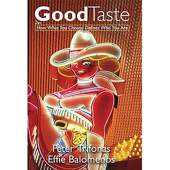 Good Taste - How What You Choose Defines Who You are (Illustrated edit