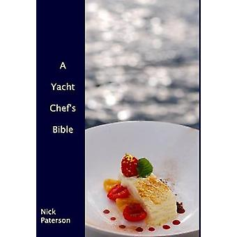 A Yacht Chefs Bible by Paterson & Nick