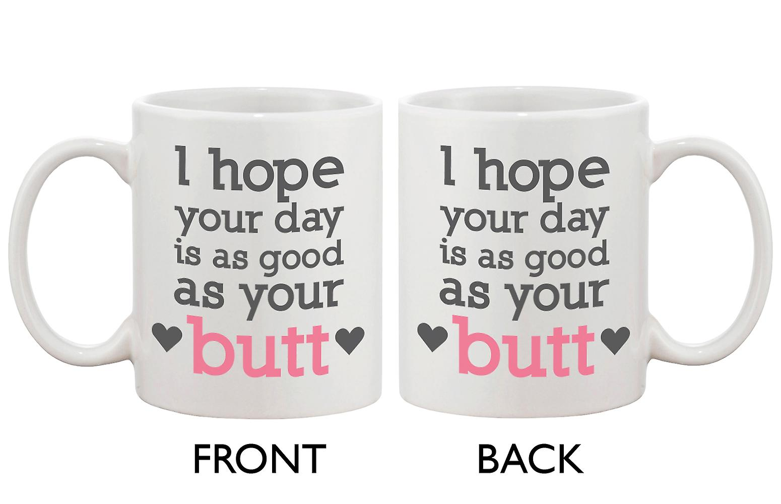 As Ceramic Hope Your Good Coffee Is Funny Cute Day And Butt MugI rshdtQ