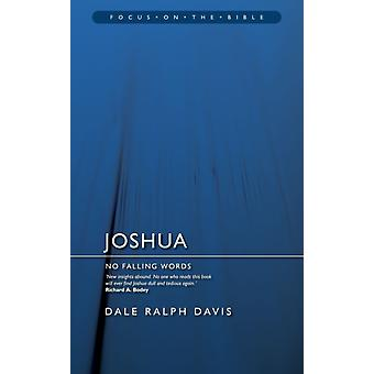 Joshua: No Falling Words (Focus on the Bible) (Paperback) by Davis Dale Ralph