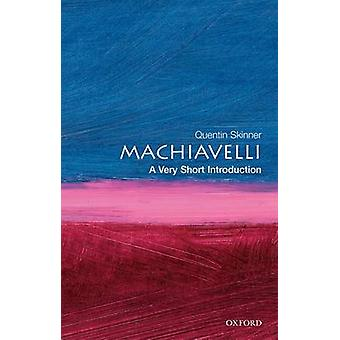 Machiavelli - A Very Short Introduction by Quentin Skinner - 978019285